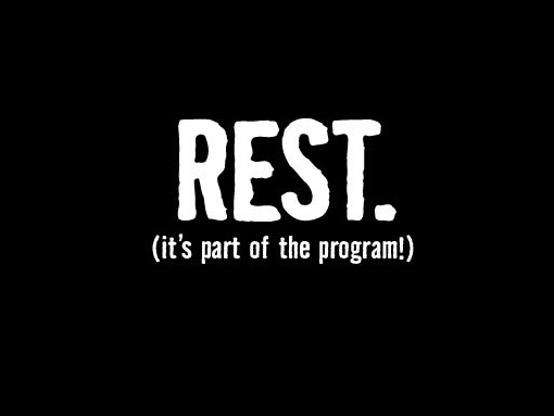 Rest... it's part of the program.